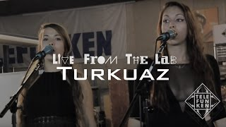 "LIVE FROM THE LAB - Turkuaz - ""Lookin"