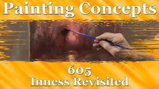 Painting Concepts 605: Inness Revisited