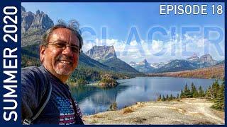 Glacier National Park, Montana - Summer 2020 Episode 18
