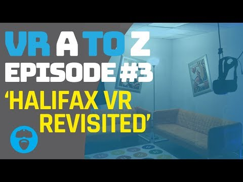 HALIFAX VR ARCADE REVISITED! - VR A to Z Episode 3