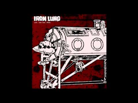 Iron Lung - Life, Iron Lung, Death Full Album (2010)