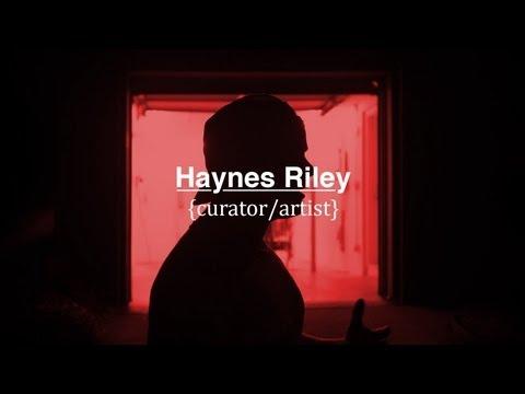 Haynes Riley | Curator/Artist (Documentary)