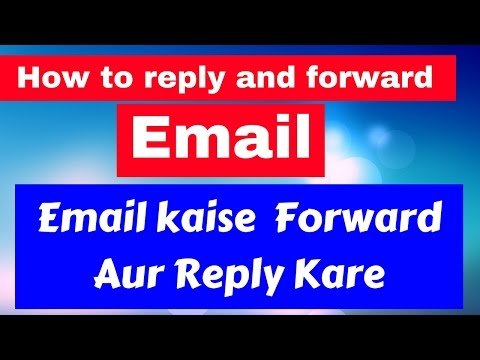 How to replay and forward email in hindi|  Email kaise forward aur reply kare