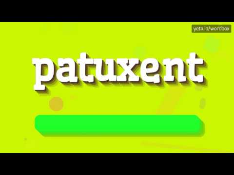 PATUXENT - HOW TO PRONOUNCE IT!?