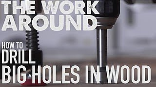 How to Drill Big Holes Into Wood - The Work Around - HGTV