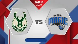 Orlando Magic vs. Milwaukee Bucks - January 10, 2018