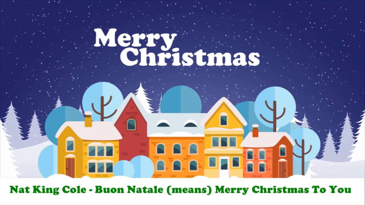 Buon Natale Song.Nat King Cole Buon Natale Means Merry Christmas To You Original