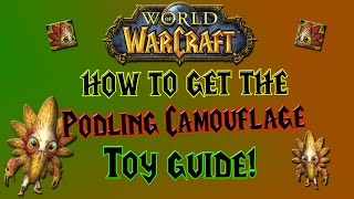World of Warcraft - How to get the Podling Camouflage - Toy Guide