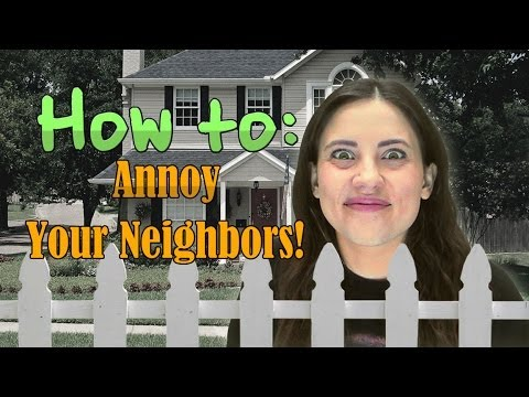 How To: ANNOY YOUR NEIGHBORS!
