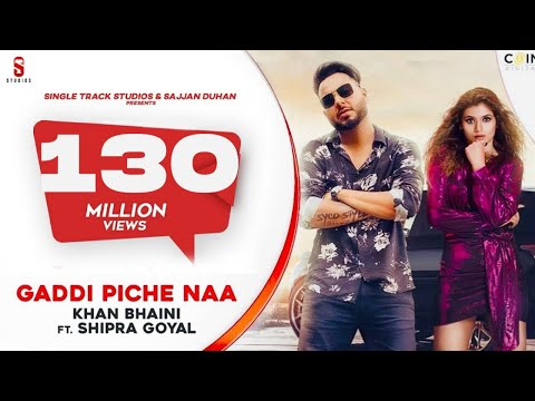 gaddi-pichhe-naa---khan-bhaini-|-shipra-goyal-|-official-punjabi-song-2019-|-ditto-music-|-st-studio