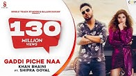 Gaddi Pichhe Naa - Khan Bhaini | Shipra Goyal | Official Punjabi Song 2019 | Ditto Music | ST Studio