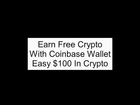 Crypto: Coinbase Wallet - Easy $100 For Learning About Crypto
