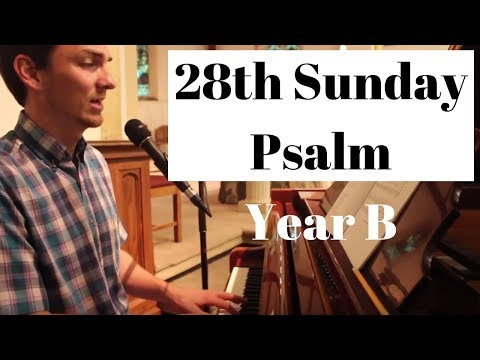 R&A Psalm for the 28th Sunday | October 14 2018 | Respond and Acclaim