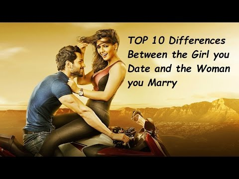 Top 10  Differences Between the Girl you Date and the Woman you Marry