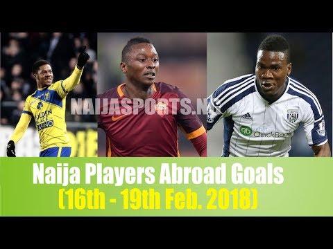 Nigeria Football Players Abroad | Goalscorers | 16th - 19th February 2018 | Ideye, Akpom on Target