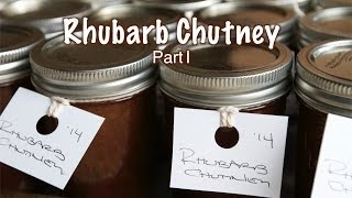 Rhubarb Chutney Part I  |  Fresh P