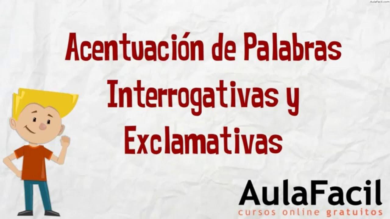 Acentuación De Palabras Interrogativas Y Exclamativaslengua 2 Esoaulafacilcom