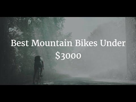Best Mountain Bikes Under 3000 2018 Youtube