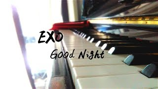 (Piano Cover) EXO 엑소 - Good Night by Joyce Lum