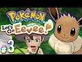 Pokemon: Let's Go, Eevee! - Tiny Huge Forest | PART 3
