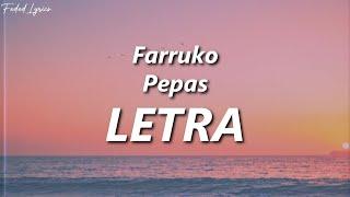 Farruko - Pepas 🔥| LETRA