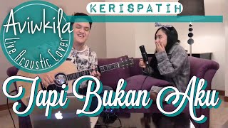 Kerispatih - Tapi Bukan Aku (Live Acoustic Cover by Aviwkila) MP3