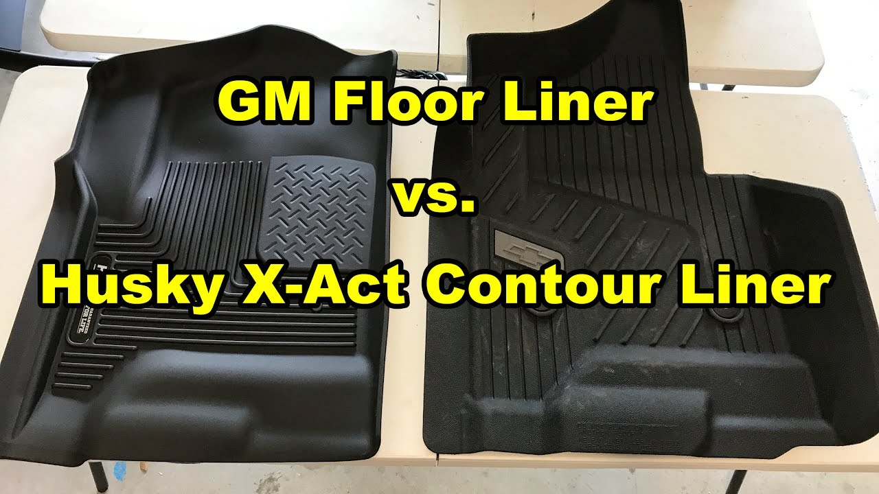 Gm Floor Liner Vs Husky X Act Contour Liner Youtube
