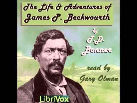 The Life And Adventures Of James P. Beckwourth (FULL Audiobook)