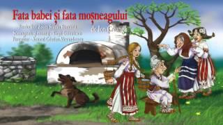 FATA BABEI SI FATA MOSNEAGULUI, de Ion Creangă, POVESTI NEMURITOARE PENTRU COPII, 2014
