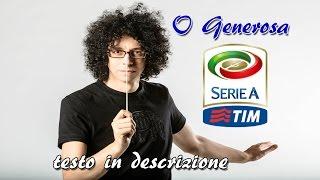 O Generosa! - Inno Serie A Tim - Testo in descrizione