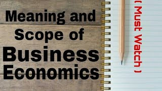 Meaning and Scope of Business Economics | in Hindi