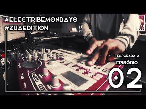 Fu da Siderurgia - Electribe Mondays T02E02 ZUA Edition