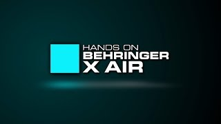 Hands On Behringer X Air - Das Tutorial in der Übersicht
