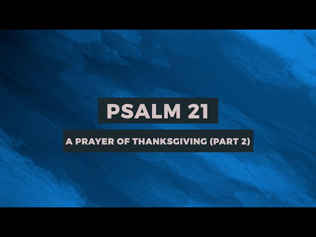Psalm 21: A Prayer of Thanksgiving (Part-2) | Sam P. Chelladurai | Weekly Prayer | AFT Church