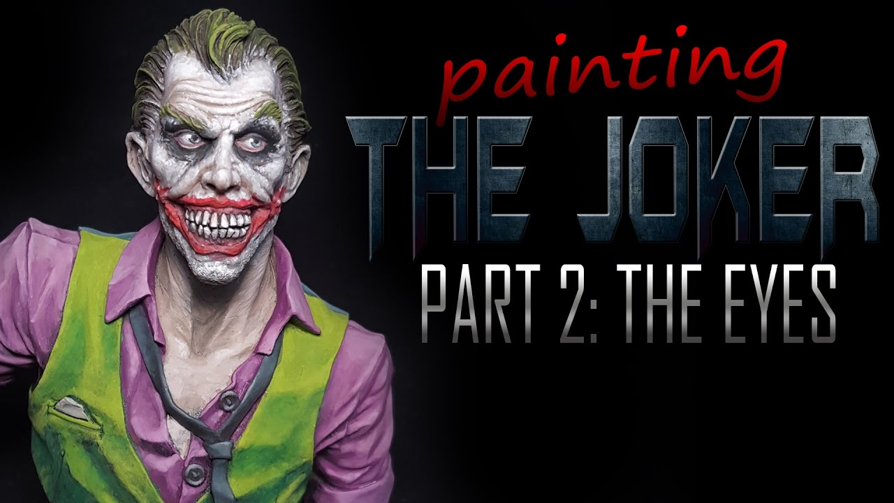 Painting The Joker - Part 2: How To Paint Eyes on Busts and Miniatures