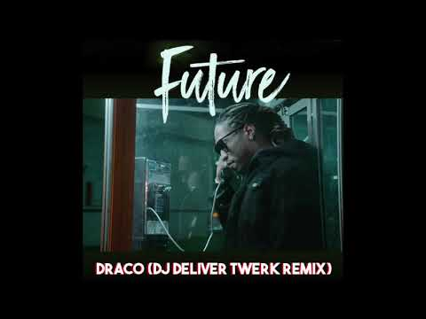 FUTURE - DRACO ( DJ DELIVER TWERK REMIX )