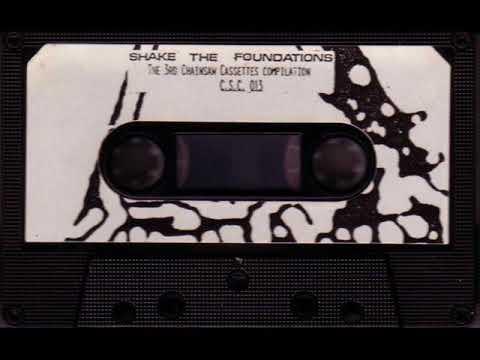 Various Artists - Shake The Foundations (Full Cassette)