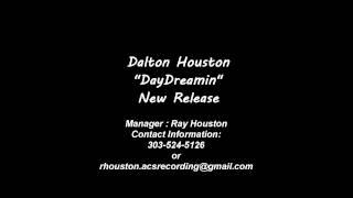 DAYDREAMIN' Dalton Houston | FGM Entertainment