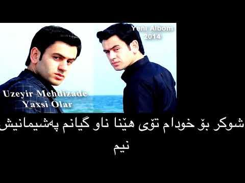 Uzeyir mehdizade yaxsi olar kurdish subtitle