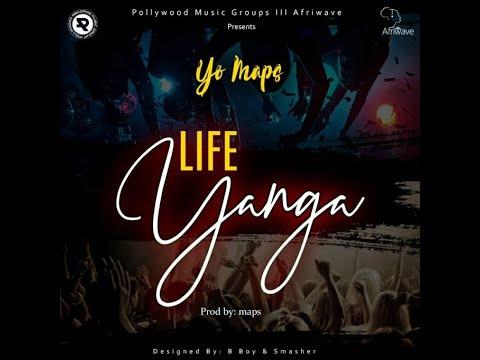 yo-maps---life-yanga-(official-audio)
