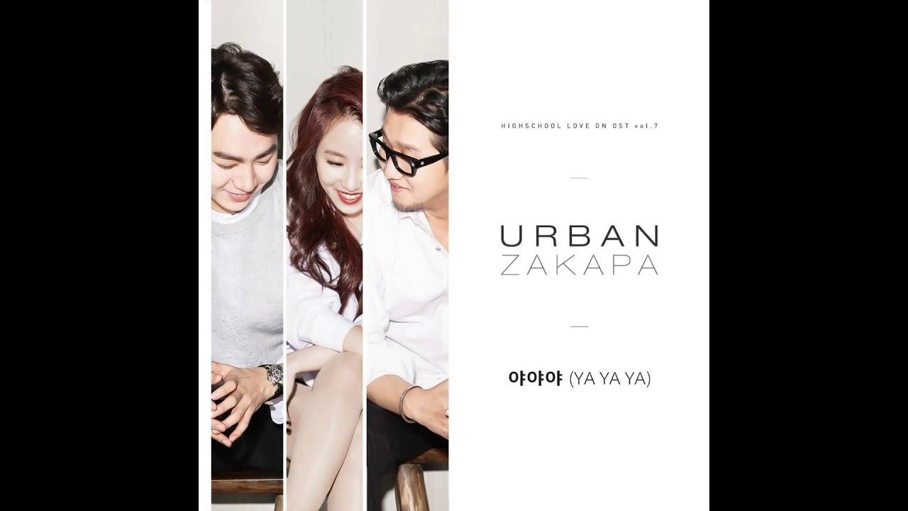 Urban Zakapa  Ya Ya Ya (high School Love On Ost Part7