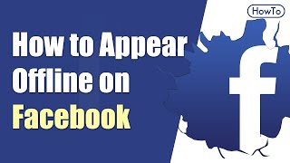 How to Appear Offline on Facebook - Turn off or deactivate in Chat App Messenger