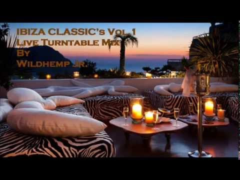 Ibiza Classic's Vol 1 - Live Turntable Mix by Wildhemp Jr.