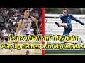 Dybala is the Lonzo Ball of the Soccer/Football World!