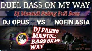 Dj Nofin Asia Vs Dj Opus full bass