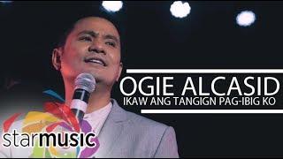 Ogie Alcasid - Ikaw Ang Tanging Pag-Ibig Ko from