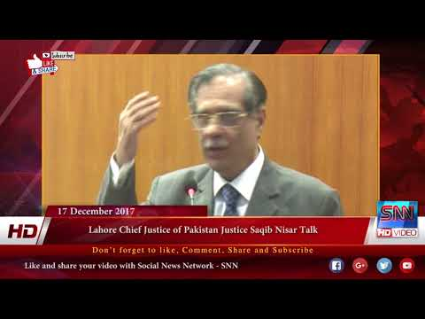 Lahore Chief Justice of Pakistan Justice Saqib Nisar Talk