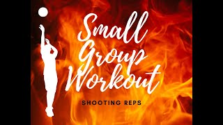 Small Group Workout - Shooting Reps