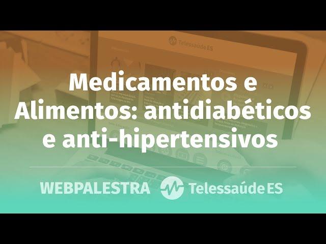 WebPalestra: Medicamentos e Alimentos - Antidiabéticos e anti-hipertensivos