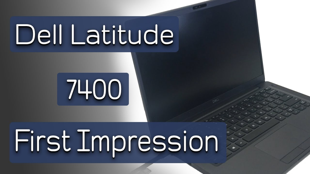Dell Latitude 7400 Notebook First Impression